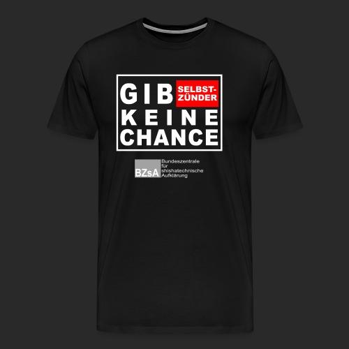 gib Selbstszünder keine Chance - Männer Premium T-Shirt