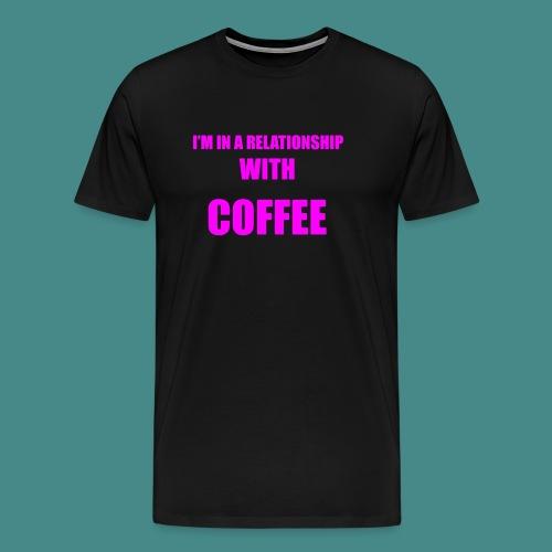 Coffe Relationship - Men's Premium T-Shirt