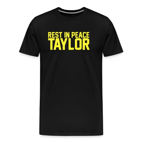 Rest in peace Taylor - Men's Premium T-Shirt