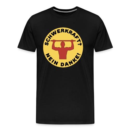 Schwerkraft? Nein Danke! Funny Calisthenics Design - Männer Premium T-Shirt