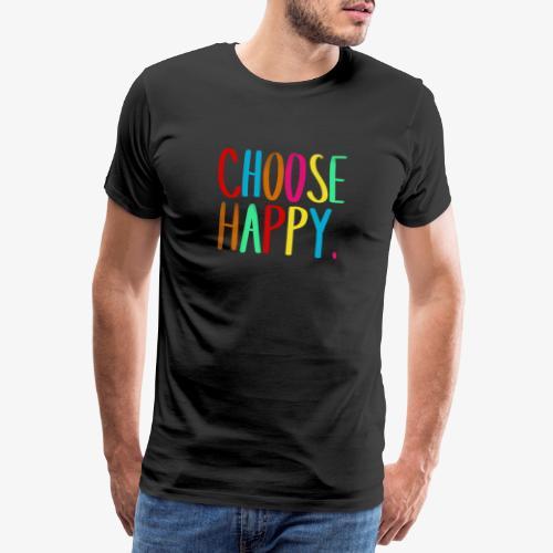 Choose happy. - Männer Premium T-Shirt
