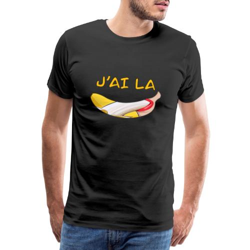 J'ai la banane - T-Shirt Humour - T-shirt Premium Homme