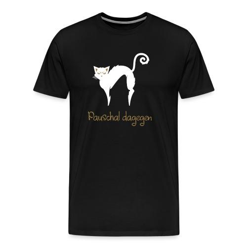 Pauschal dagegen Katze - Männer Premium T-Shirt