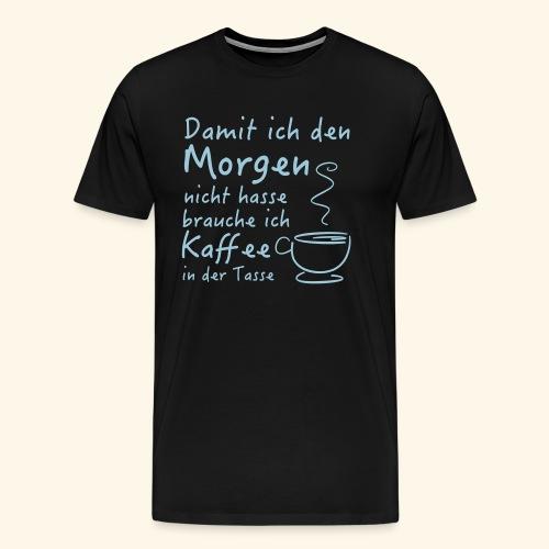 Kaffee in der Tasse - Männer Premium T-Shirt
