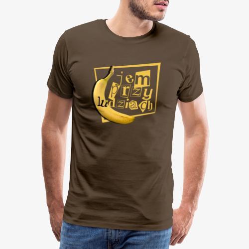 Jem przy ludziach - Koszulka męska Premium