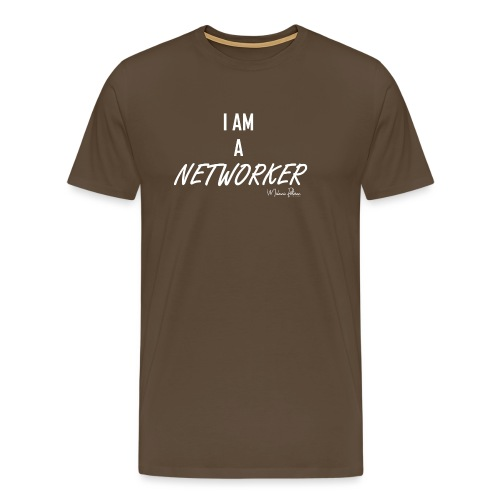 I AM A NETWORKER - T-shirt Premium Homme