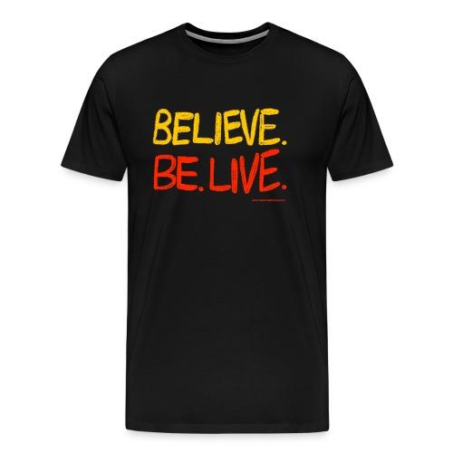 Believe. Be. Live. - Men's Premium T-Shirt