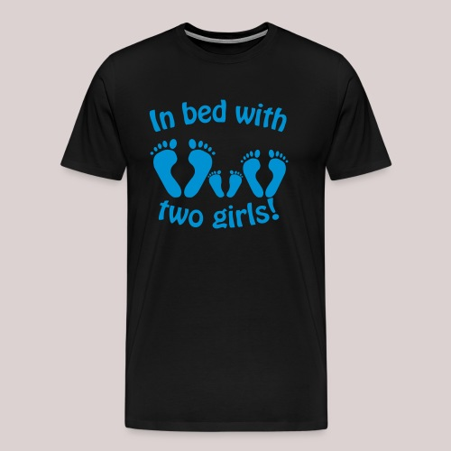 In bed with two girls daddy and his girls Papa - Männer Premium T-Shirt