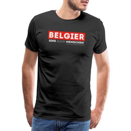 AAA Belgier sind auch Menschen - Männer Premium T-Shirt