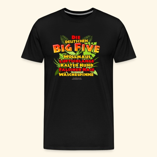 Sprüche T Shirt Die deutschen Big Five - Männer Premium T-Shirt
