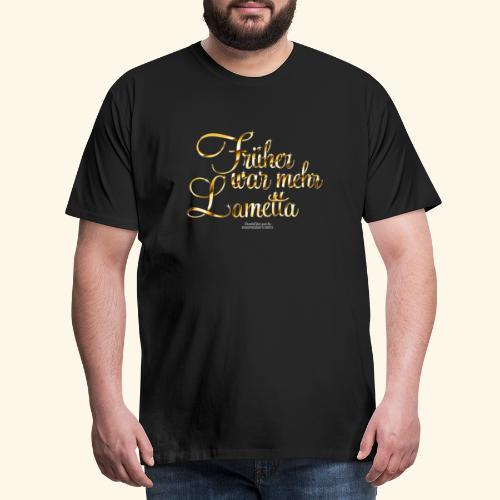 Früher war mehr Lametta Gold   spassprediger - Männer Premium T-Shirt