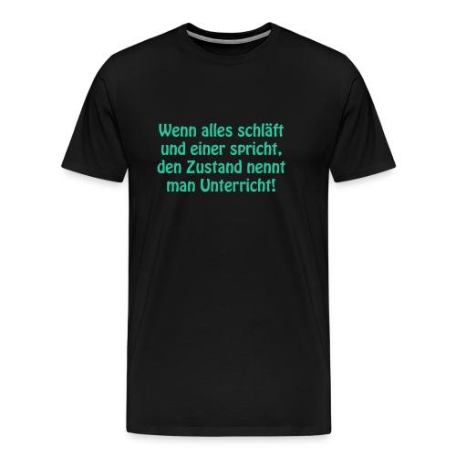 T Shirt Wenn Alles Schla ft - Männer Premium T-Shirt