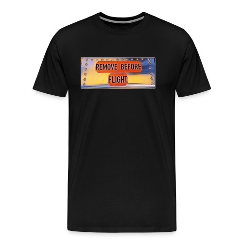 Remove before flight 3 - Männer Premium T-Shirt