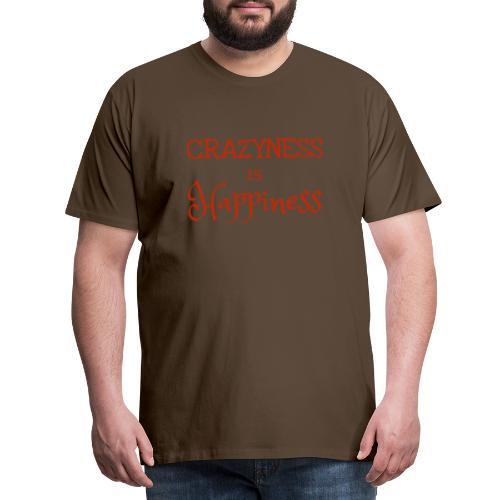 crazyness is hapiness - Männer Premium T-Shirt