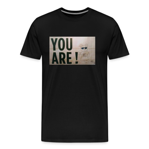 You are - T-shirt Premium Homme