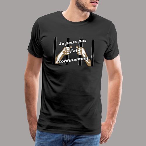 Je peux pas j'ai confinement - T-shirt Premium Homme