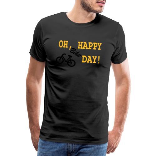 Oh Happy Bike Day - Männer Premium T-Shirt