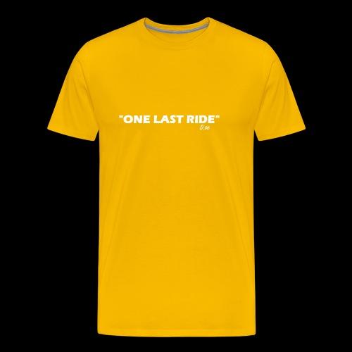 one last ride - T-shirt Premium Homme