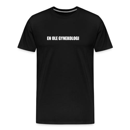 En Ole Gynekologi - Miesten premium t-paita