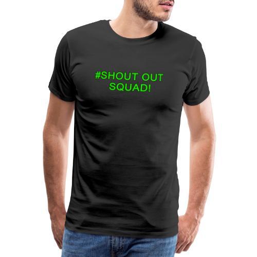 Shout Out Squad - Men's Premium T-Shirt