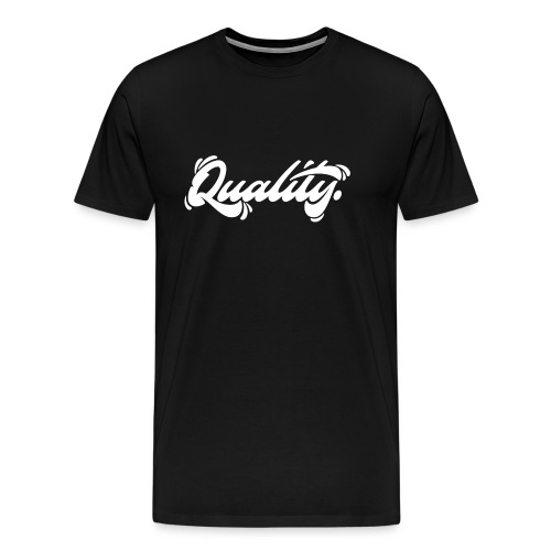Quality. Lettering [White] - Men's Premium T-Shirt