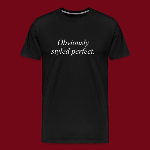 perfect style - Männer Premium T-Shirt