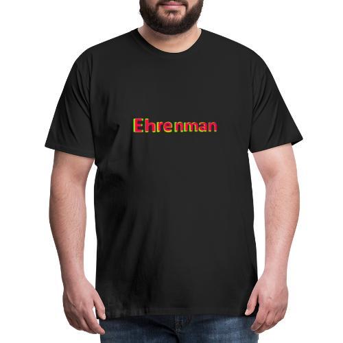 Ehrenman - Männer Premium T-Shirt