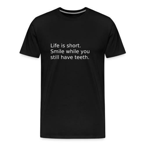 Das Leben ist kurz. Lächle. - Männer Premium T-Shirt