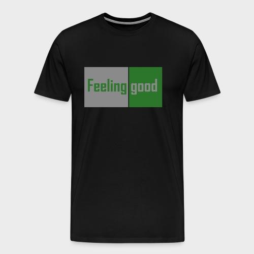 feeling good - Männer Premium T-Shirt