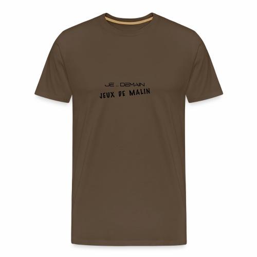 JE ... DEMAIN Jeux de Malin - T-shirt Premium Homme