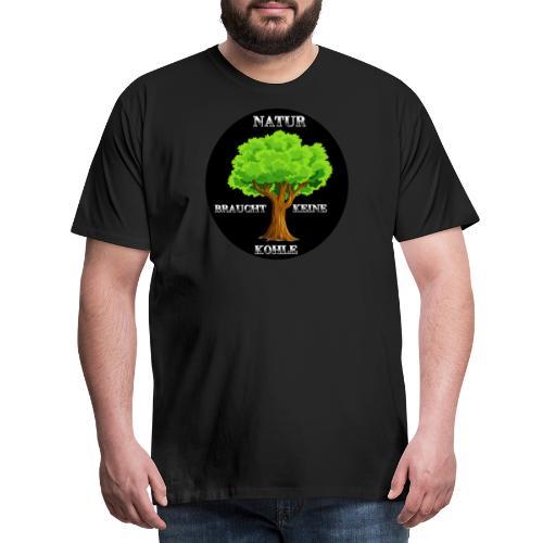 NATUR braucht keine Kohle - Männer Premium T-Shirt