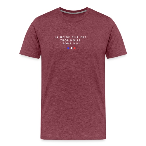 La neige elle est trop molle pour moi - T-shirt Premium Homme