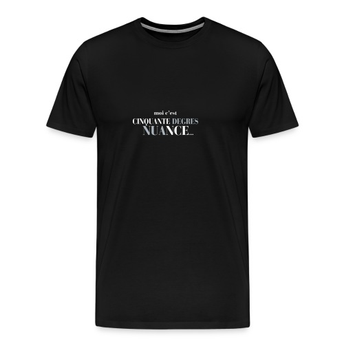 cinquante degrés nuance - T-shirt Premium Homme