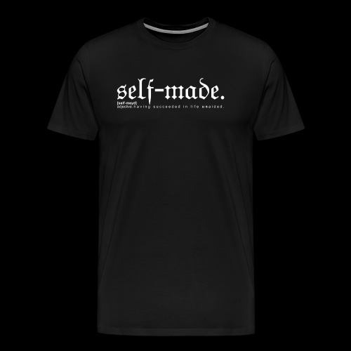 SELF-MADE BW - Men's Premium T-Shirt