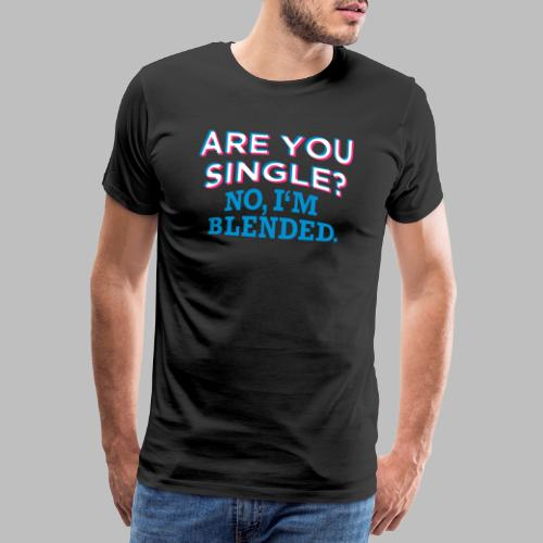 ARE YOU SINGLE? - Männer Premium T-Shirt