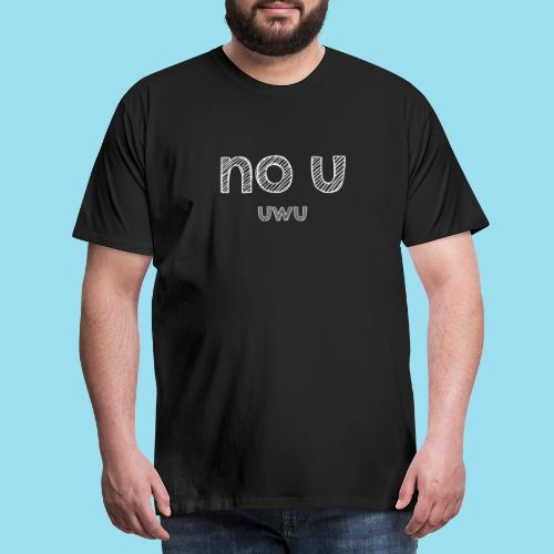 no u - Männer Premium T-Shirt