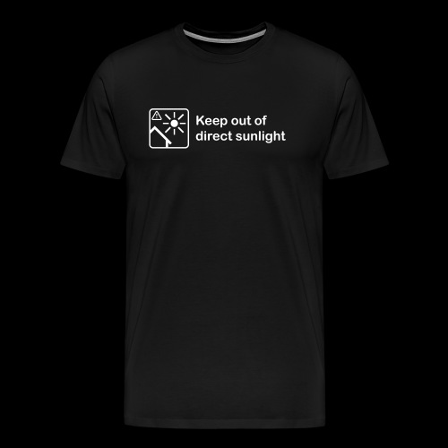 Keep Out of Direct Sunlight - Men's Premium T-Shirt