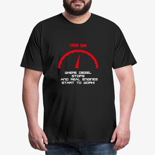 Benziner gegen Diesel, Drehzahlmesser, 5000 U/min - Männer Premium T-Shirt