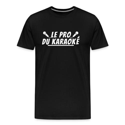 le pro du karaoke. cadeau karaoké - T-shirt Premium Homme
