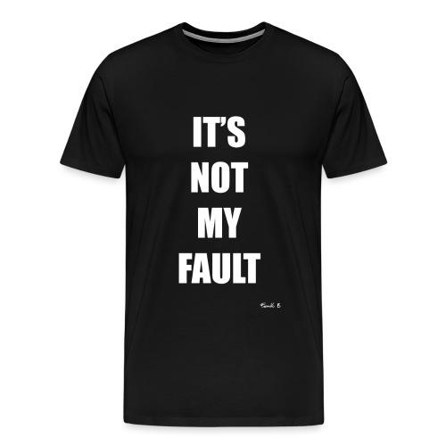 NOT FAULT - Men's Premium T-Shirt