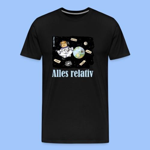 alles relativ - Männer Premium T-Shirt