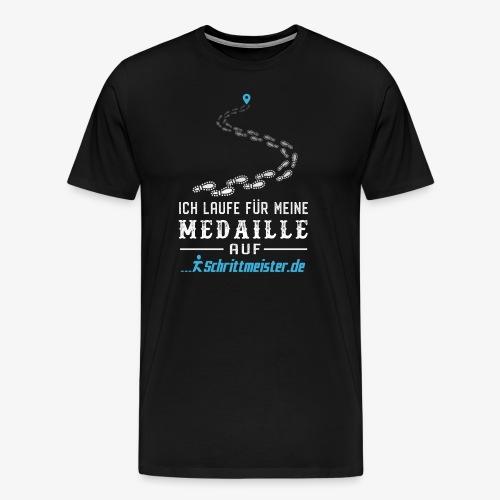 Ich laufe für meine Medaille auf Schrittmeister.de - Männer Premium T-Shirt