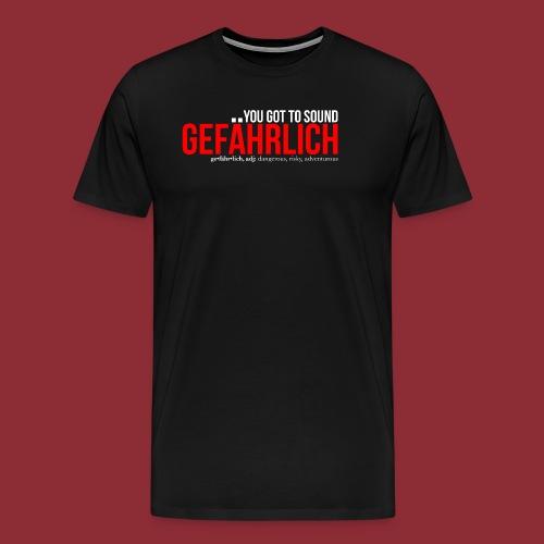 Gefährlich red - Men's Premium T-Shirt