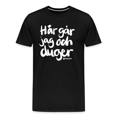 Här går jag och duger - Premium-T-shirt herr