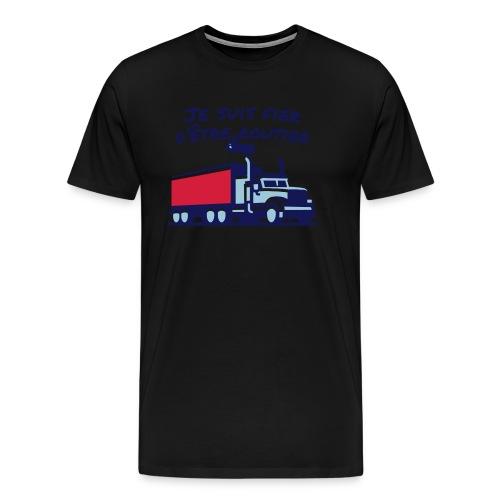 Fier d'être routier - T-shirt Premium Homme