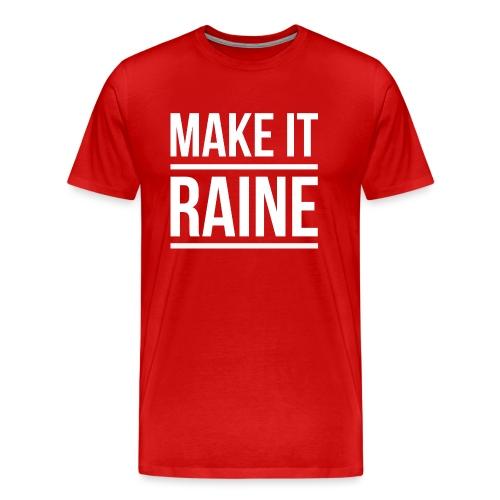 Make It Raine - Men's Premium T-Shirt