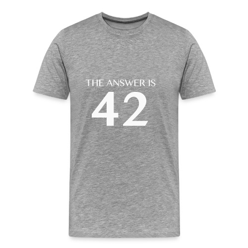 The Answer is 42 White - Men's Premium T-Shirt