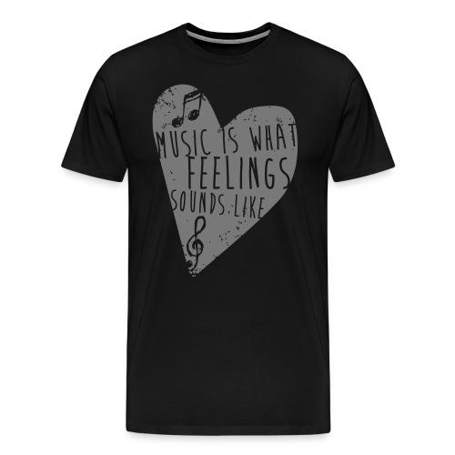 Music is feelings - Herre premium T-shirt