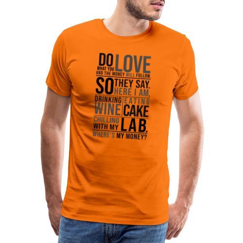 Wine, Cake, Lab III - Miesten premium t-paita