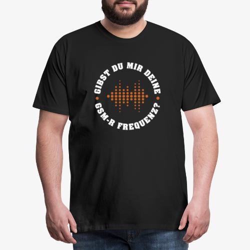 GSM R FREQUENZ 1 - Männer Premium T-Shirt